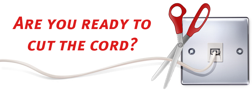 Are you ready to cut the cord?